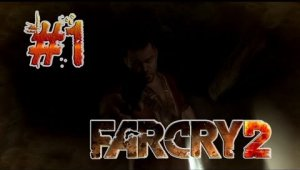 Guia FAR CRY 2 | Episodio1