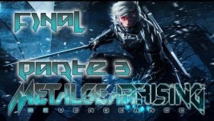 Guía Metal Gear Rising Revengeance | Mision FINAL | Intento de Magnicidio 3/3