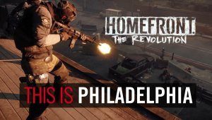 "Homefront: The Revolution  - Vídeo de presentación  ""Esto es Philadelphia"""