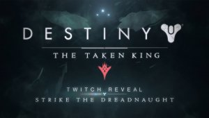 The Taken King Reveal Teaser - Strike the Dreadnaught