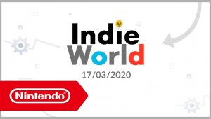 Indie World - 17-03-20 (Nintendo Switch)