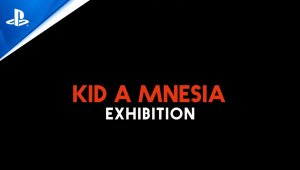 Kid A Mnesia Exhibition - PlayStation Showcase 2021: Teaser Trailer | PS5