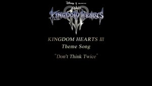 "Kingdom Hearts 3: ""Don't Think Twice"" de Utada Hikaru"
