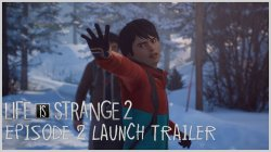 Life is Strange 2 - Tráiler del Episodio 2