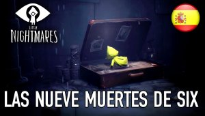 Little Nightmares - Las Nueve Muertes de Six