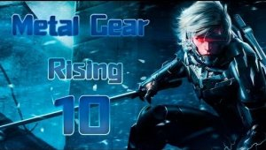 Metal Gear Rising Revengeance - Capitulo 10