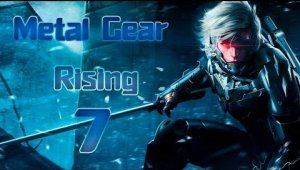 Metal Gear Rising Revengeance - Capitulo 7