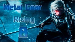 Metal Gear Rising Revengeance - Capitulo 8