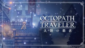 Octopath Traveler: Champions of the Continent - Trailer de anuncio
