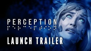 PERCEPTION LAUNCH TRAILER