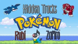 Pokémon Rubí y Zafiro - Hidden Tracks