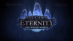 Primer tráiler de The White March, la nueva expansión para Pillars of Eternity
