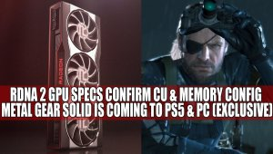 RDNA 2 GPU Specs Confirm CU & Memory Config | Metal Gear Solid Is Coming to PS5 & PC (Exclusive)