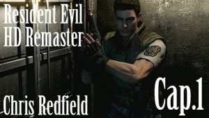 Resident Evil HD Remaster - Chris Redfield | Capitulo 1
