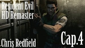 Resident Evil HD Remaster - Chris Redfield | Capítulo 4