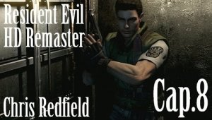 Resident Evil HD Remaster - Chris Redfield | Capitulo 8