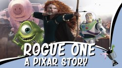 Rogue One - A Pixar Story