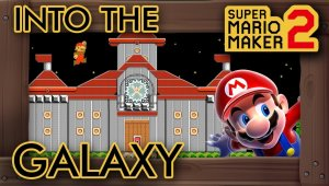 Super Mario Maker 2 - Into the Galaxy
