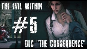 The Evil Within: The Consequence | Capítulo 5