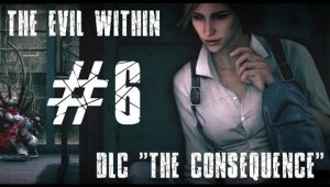 The Evil Within: The Consequence | Capítulo 6