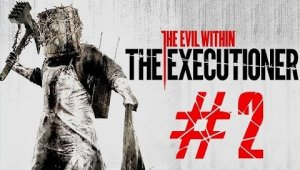 The Evil Within: The Executioner | Capítulo 2