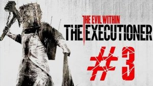 The Evil Within: The Executioner | Capítulo 3