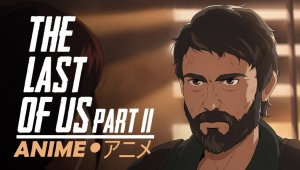 The Last of Us Part 2 Anime