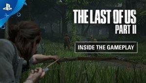 The Last of Us Part II - Inside the Gameplay