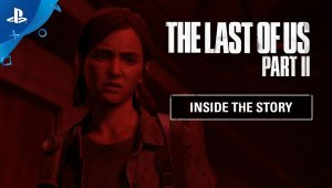 The Last of Us Part II | Inside the Story