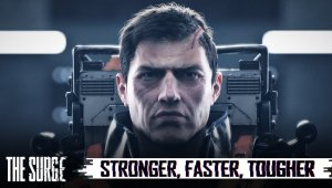 The Surge - Stronger, Faster, Tougher