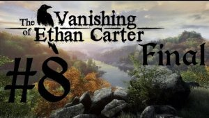 The Vanishing Of Ethan Carter | Final - Capitulo 8