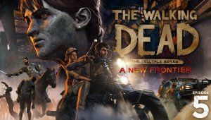 The Walking Dead: A New Frontier - Traíler del quinto capítulo