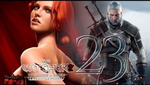 The Witcher 2 Assassins of Kings   Capítulo 23