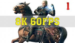 The Witcher 3 Wild Hunt - Funcionando a 8K en PC