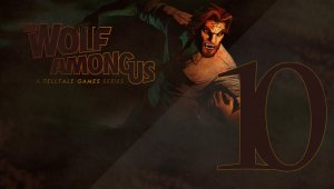 The Wolf Among Us | Capítulo 10