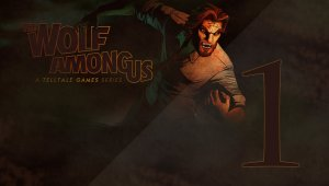 The Wolf Among Us | Capítulo 1