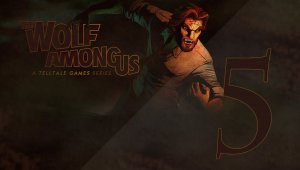 The Wolf Among Us | Capítulo 5