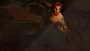 The Wolf Among Us | Capítulo 8