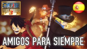 "Tráiler ""Amigos para siempre"" en castellano de One Piece Pirate Warriors 3"