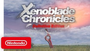 Tráiler de Xenoblade Chronicles: Definitive Edition para Nintendo Switch