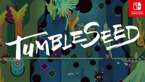 TumbleSeed Coming to Nintendo Switch™