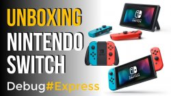 Unboxing de Nintendo Switch - Debug Express