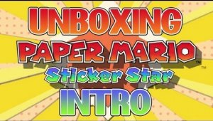 [UNBOXING] Paper Mario Sticker Star + Intro