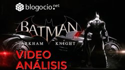 Vídeo Análisis | Batman: Arkham Knight