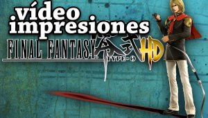 Vídeo impresiones Final Fantasy Type 0 HD