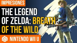 Vídeo impresiones The Legend of Zelda: Breath of the Wild