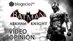 Vídeo Opinión | El port de Batman: Arkham Knight para PC
