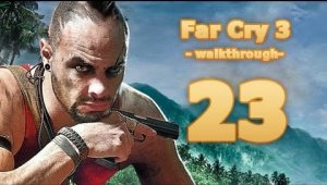 Walkthrough Far Cry 3 - Capitulo 23